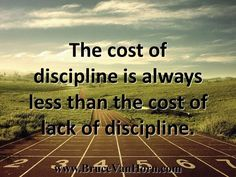 The cost of discipline is always less than the cost of lack of discipline. #quote @quotlr