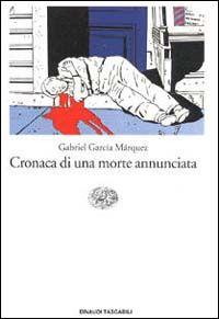 Cronaca di una morte annunciata - Gabriel Garcia Marquez - 577 recensioni su Anobii