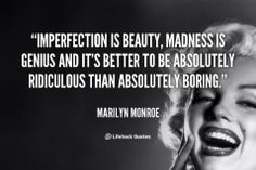 Marilyn Monroe Quotes On Imperfection Marilyn Monroe Quotes, Imperfection Is Beauty, Drinking Quotes, Make Me Smile, Im Not Perfect, Deep, Image, I'm Not Perfect, Drinking Sayings