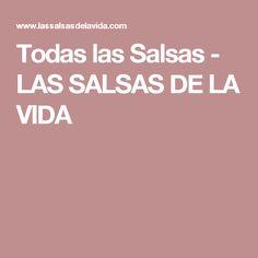 Todas las Salsas         -          LAS SALSAS DE LA VIDA