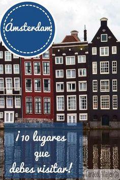10 lugares de interés de Amsterdam para recorrerte si quieres, ¡tan sólo en un día! #Ámsterdar #lugares #viajes