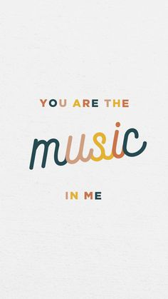 Quotes about Happiness : you are the music in me