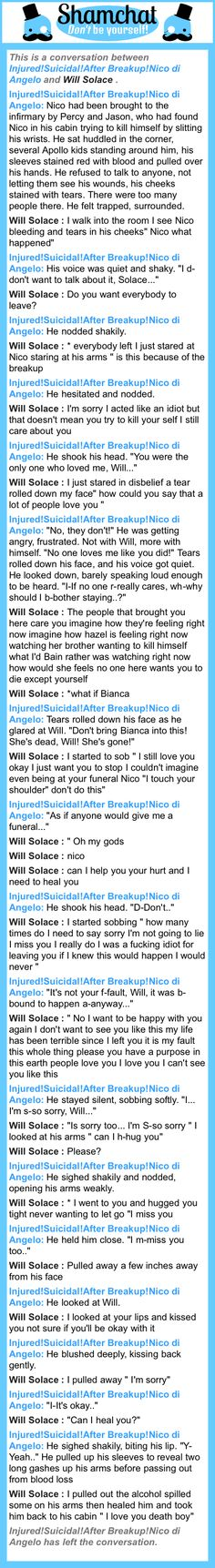 A conversation between Will Solace  and Injured!Suicidal!After Breakup!Nico di Angelo