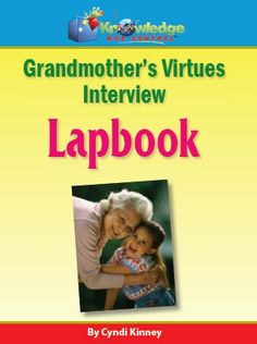 Grandmother's Virtues Lapbook - Interview Series - Knowledge Box Central |  | All LapbooksCurrClick