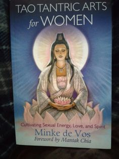 Test + Try =Results : Tao Tantric Arts for Women by Minke De Vos Foreword by Mantak Chia