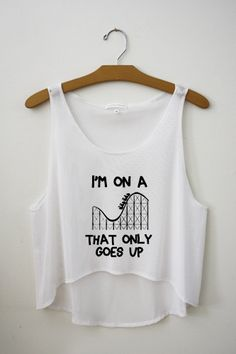 I'm on a roller coaster that only goes up Crop Top