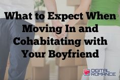 What to Expect When Moving In and Cohabitating with Your Boyfriend - Modern Boyfriend Advice, Your Boyfriend, Moving Tips, Moving Out, Happy Relationships, Relationship Advice, College Apartments, Life Transitions, First Apartment