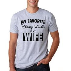 "Disney's ""My Favorite Disney Villain is my Wife"" Shirt // Disney Family Vacation Shirts // Men's Disney Shirt // Plus Size Disney T-Shirts Disney World Shirts, Disney Princess Shirts, Funny Disney Shirts, Disney Shirts For Men, Disney Family Shirts, Disney Villain Shirt, Mens Disney Shirt, Disney Villains, Disney Vacations"