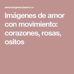 Imágenes de amor con movimiento: corazones, rosas, ositos