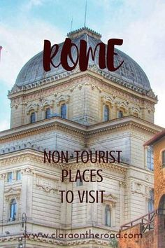 Non-tourist places to visit in Rome, to discover the real soul of the city