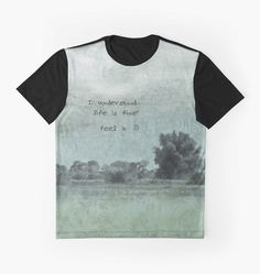 """""""The sketch with the text """"Life is fine"""""""" Graphic T-Shirts by floraaplus 