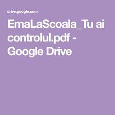 EmaLaScoala_Tu ai controlul.pdf - Google Drive Google Drive, Pdf
