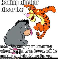 "Eeyore and Tigger, my favorite Winnie the Pooh characters. When I was little, I used to call Eeyore ""Eee Eee"". Mental Disorders, Bipolar Disorder, Mental Health Issues, Mental Health Awareness, Bipolar Quotes, Bipolar Funny, Bipolar Type 2, Bipolar Blog, Bipolar Humor"