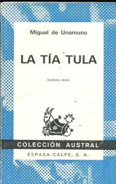 LA TIA TULA. Autor: Miguel De Unamuno