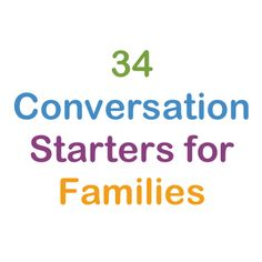 34 Conversation Starters for Your Family