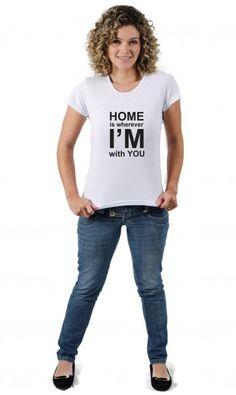Camiseta Home is Wherever I m with You por apenas R$33.65