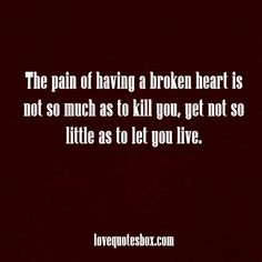 The pain of a broken heart - Love Quotes Box
