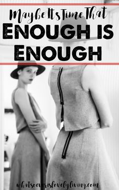 Maybe It's Time That Enough is Enough? Are we caught up in so much comparison that we cannot enjoy life? What would life look like if we said ENOUGH?
