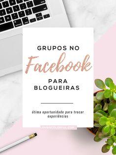 4 grupos no facebook para blogueiras trocarem experiências. Trocar experiências com outras blogueiras é uma maneira de ajudar outras pessoas e, ao mesmo tempo, aprender técnicas que podem te ajudar a crescer.