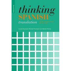 Thinking Spanish translation : a course in translation method: Spanish to English