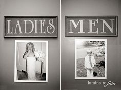 Use a photo of yourself & husband as small children and have them at the entrance of the men & ladies toilets…LOVE