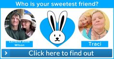 Who is your sweetest friend?