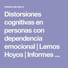 Distorsiones cognitivas en personas con dependencia emocional | Lemos Hoyos | Informes Psicológicos