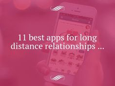 11 Best Apps for Long Distance Relationships ...