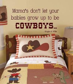 VALERIE WENTE - Mama's don't let your babies grow up to be cowboys - kids Vinyl Lettering wall  decal words  quotes graphics