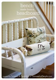 This bench was made from her husband's childhood bed! Love it!