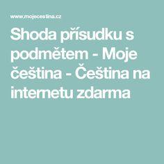 Shoda přísudku s podmětem - Moje čeština - Čeština na internetu zdarma Survival Skills, Internet, Literatura, Cuba