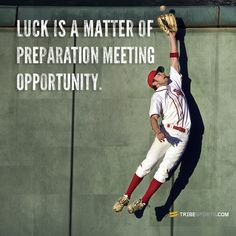 Luck is a matter of preparation meeting opportunity. #fitness #baseball #motivation #exercise #tribesports #jointhetribe