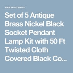 Set of 5 Antique Brass Nickel Black Socket Pendant Lamp Kit with 50 Ft Twisted Cloth Covered Black Cord for Vintage Hanging Light Fixtures Great For Industrial Vintage DIY Projects - - Amazon.com