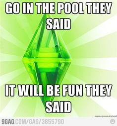 """""""Go in the pool, they said. It will be fun, they said."""" Haha I love The Sims humor far too much. Anyone who has ever played has killed at least one Sim by removing the pool ladder. #humor #funny #sims #thesims"""