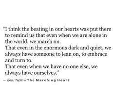 We always have ourselves.