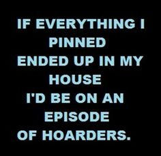 If everything I pinned... Haha