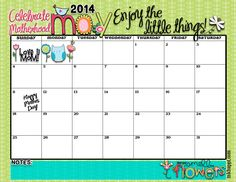 """Cute May 2014 Calendar Printable   and HERE is something to help you to remember to """"Enjoy the ..."""