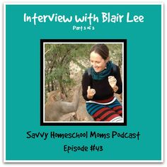Interview with Blair Lee author of REAL Science Odyssey Chemistry 1 and Biology 2, Part 3 (Ep 43, 5/25/14)