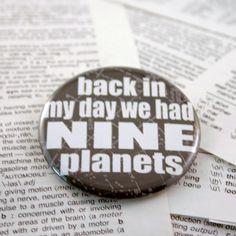 Nine planets pin back