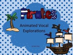Pirates Animated Vocal Explorations PowerPoint and Worksheets