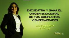 Encuentra y sana el origen emocional de tus conflictos - Luz Dary Parra ...