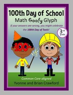 100th Day of School Math Goofy Glyph for 3rd grade - $