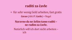 """13. Kroatische Sprachperlen: Umgangssprache """"raditi za čavle"""" Videos, Language"""