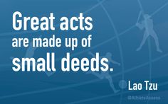 GREAT ACTS are made up of SMALL DEEDS. #quoteoftheday