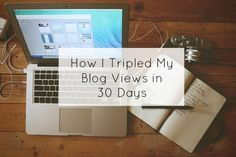 How I tripled my blog views in 30 days