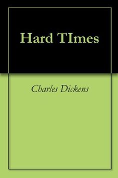 Hard Times by Charles Dickens, http://www.amazon.com/dp/B004E3XC0O/ref=cm_sw_r_pi_dp_NFRFqb1SFX9WN