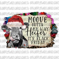 Black Friday Move Heifer Cow Ready to Press Sublimation Transfer Friday Pictures, Cow Pictures, Friday Pics, Ink Transfer, Transfer Paper, Heifer Cow, Lilo And Stitch Ohana, Sublimation Mugs, Can Holders