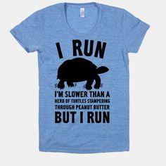 I Run Slower Than A Herd Of Turtles | HUMAN | T-Shirts, Tanks, Sweatshirts and Hoodies