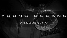 Suddenly (film+lyric) - Young Oceans