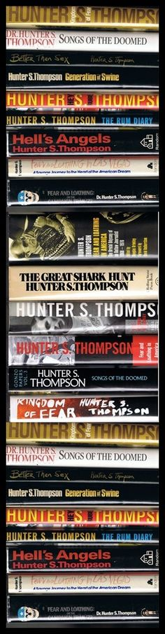 Hunter Thompson's life's work.  I need to knock more off this list